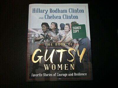 HILLARY RODHAM CLINTON & CHELSEA Hardcover Book GUTSY WOMEN Signed Autographed