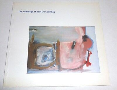 The Challenge of post war painting 2004 GROUP ART EXHIBITION CATALOGUE T Frost