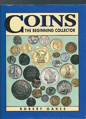 Coins The Beginning Collector By Robert Oakes