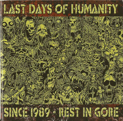 LAST DAYS OF HUMANITY - 2CD- Since 1989 - Rest in Gore