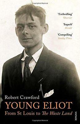 Young Eliot: From St Louis to The Waste Land by Crawford, Robert, NEW Book, FREE
