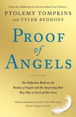 Proof of Angels: The Definitive Book on the Reality of Angels and...