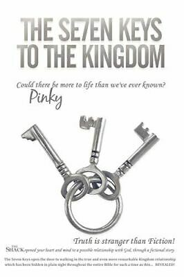 Pinky, The Se7en Keys to the Kingdom: Could There Be More to Life Than We've Eve
