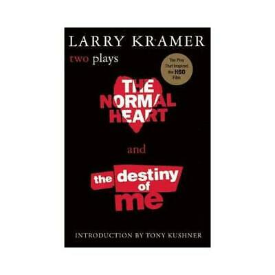 The Normal Heart and The Destiny of Me by Larry Kramer