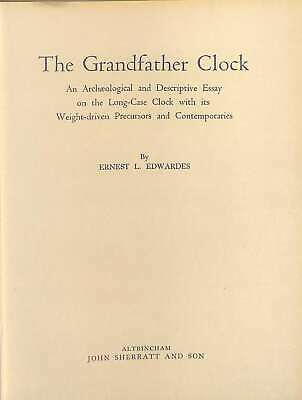 The grandfather clock;: An archæological and descriptive essay on the long-case