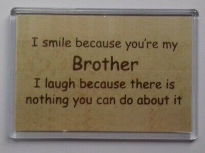 Fridge Magnet 092 I/'m smiling because you/'re my sister...