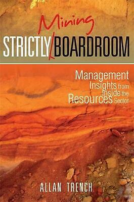 Strictly (Mining) Boardroom: Management Insights from Inside the Resources Secto