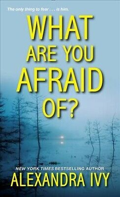 What Are You Afraid Of?, Paperback by Ivy, Alexandra, Brand New, Free shippin...
