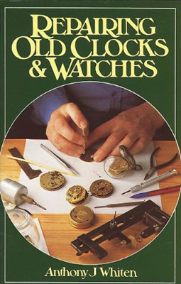 Repairing Old Clocks and Watches, Whiten, Anthony J., Good Condition Book, ISBN