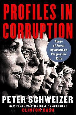 Profiles in Corruption: Abuse of Power by America's Progressive Elite by Peter S