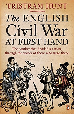The English Civil War At First Hand, Hunt, Tristram, Good Condition Book, ISBN 9
