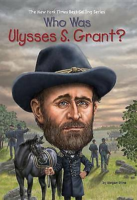 WHO WAS ULYSSES S. GRANT? By Megan Stine - Paperback Book - Excellent Condition