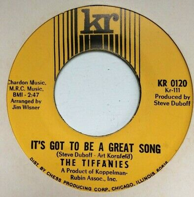 Northern Soul 45 -   The Tiffanies   -  It's Got To Be A Great Song  (  K R  )