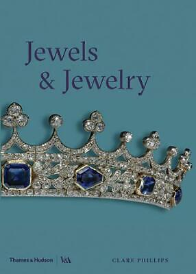 Jewels & Jewellery (Victoria and Albert Museum), Ms Clare Phillips, New,