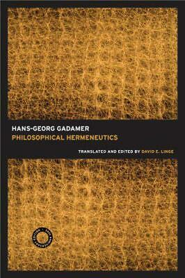Philosophical Hermeneutics Translated and Edited by David E. Linge 30th Annivers