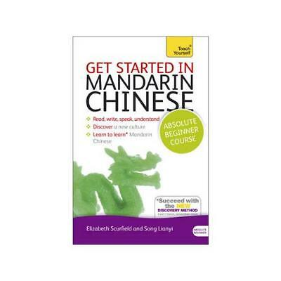 Get Started in Mandarin Chinese by Elizabeth Scurfield (author), Lianyi Song ...