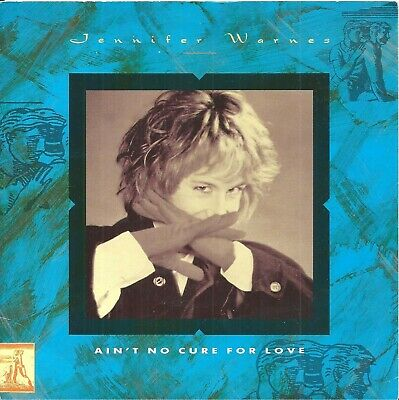 "Jennifer Warnes ‎– Ain't No Cure For Love   7"" Vinyl  45rpm P/S"