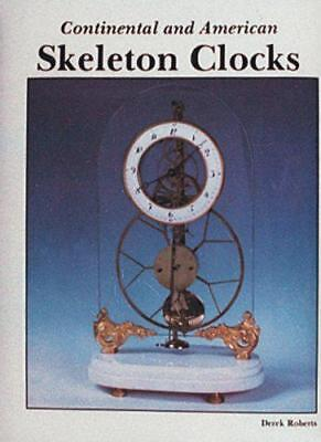 Continental and American Skeleton Clocks by Roberts, Derek, NEW Book, FREE & FAS