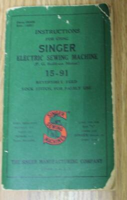 Vintage SINGER Electric SEWING MACHINE Model No. 15-91 Instructions Manual