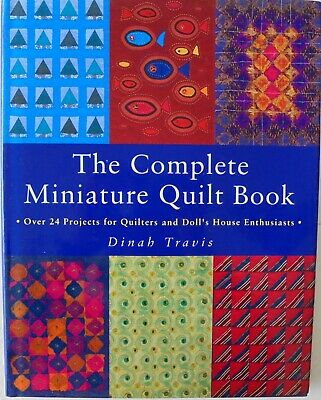 The Complete Miniature Quilt Books Quilters Doll Houses Pattern Book