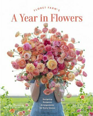 Floret Farm's A Year in Flowers by Erin Benzakein: New