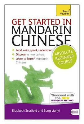 Get Started in Mandarin Chinese Absolute Beginner Course: (Book and audio suppor