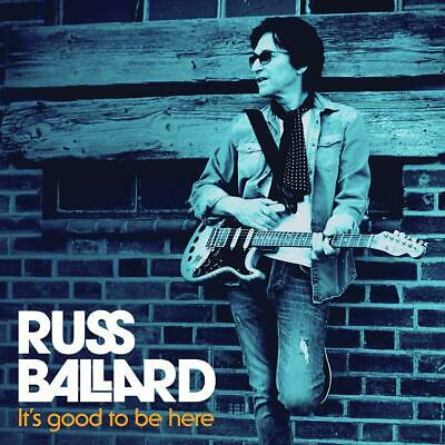 RUSS BALLARD IT'S GOOD TO BE HERE CD (Released February 21st 2020)