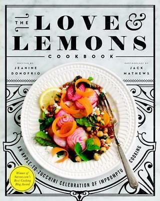 The Love & Lemons Cookbook by Jeanine Donofrio (author)
