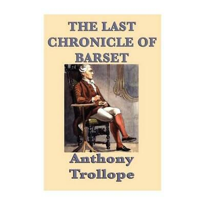 The Last Chronicle of Barset by Trollope, Anthony, Ed
