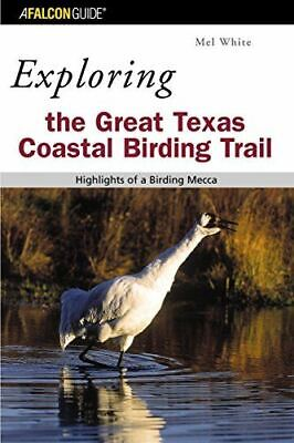 Exploring the Great Texas Coastal Birding Trail: Highlights of a Birding Mecca (