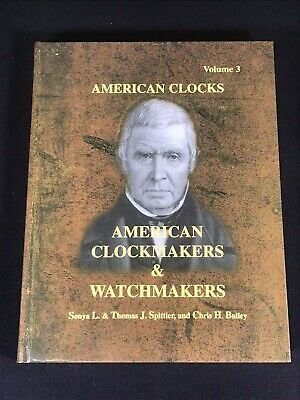 American Clockmakers & Watchmakers by Thomas Splitter & Chris Bailey HC 2000