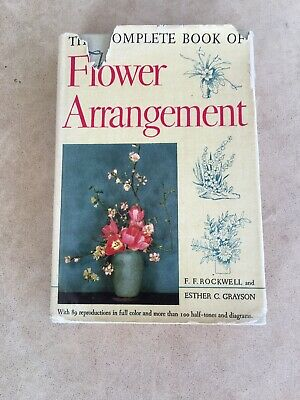 Complete Book of Flower Arrangement by F. F. Rockwell - 1955 - Vintage!