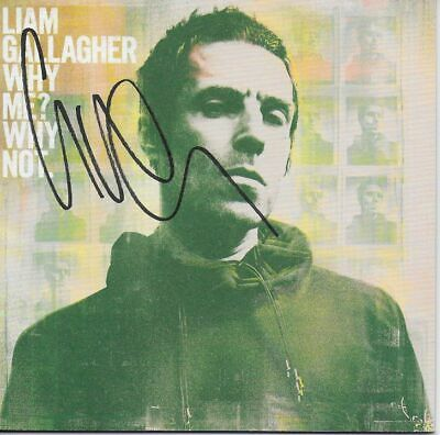 LIAM GALLAGHER - personally signed CD cover - WHY ME ? WHY NOT.