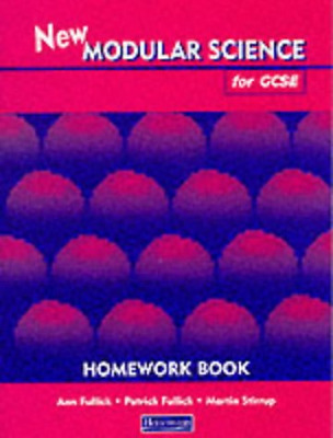 New Modular Science for GCSE: Homework Book, Stirrup, Mr Martin,Fullick, Mr Patr