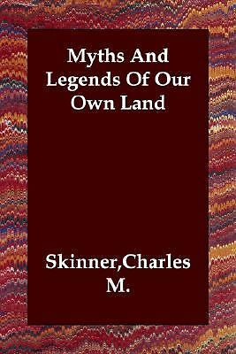 Myths and Legends of Our Own Land, Paperback by Skinner, Charles M., Brand Ne...