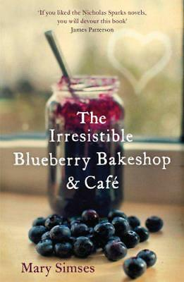 The Irresistible Blueberry Bakeshop and Cafe by Simses, Mary, NEW Book, FREE & F
