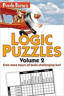 Puzzle Baron's Logic Puzzles, Volume 2: More Hours of Brain-Challeng... NEW BOOK