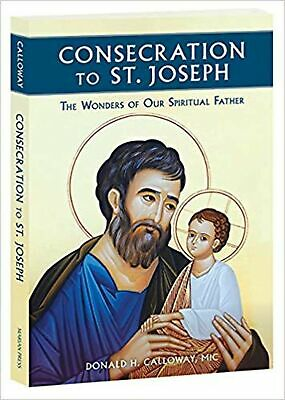Consecration to St. Joseph: The Wonders of Our Spiritual Father NEW BOOK