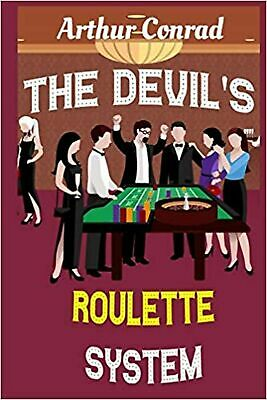 The Devil's Roulette System: the Only Real Strategy to Win Money Pla... NEW BOOK
