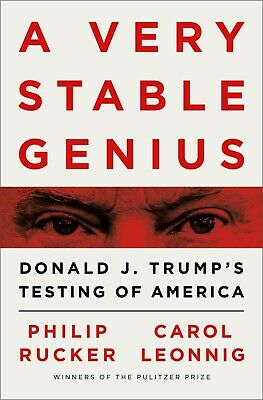Philip Rucker and Carol Leonnig , A Very Stable Genius: Donald J. Trump's Testin