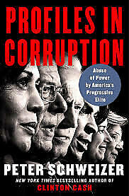 Peter Schweizer, Profiles in Corruption: Abuse of Power by America's Progressive
