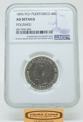 1896 PGV Puerto Rico Silver 40C, NGC AU Details Polished, Hard to Find -#B18088