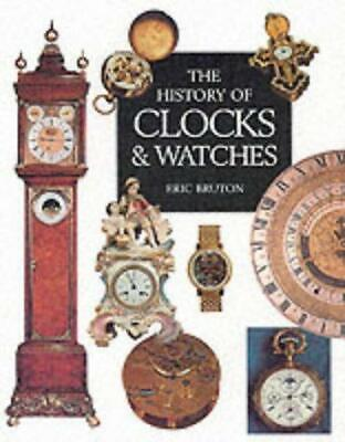 The History of Clocks and Watches, Very Good Condition Book, Bruton, Eric, ISBN