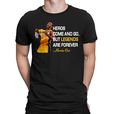 Kobe Bryant, Heros Come And Go, But Legends Are Forever, Mamba Out, T-Shirt