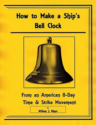 How to Make a Ship's Bell Clock from an American T&S Movement - Book