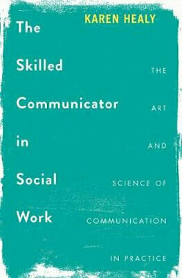 NEW The Skilled Communicator in Social Work By Karen Healy Paperback