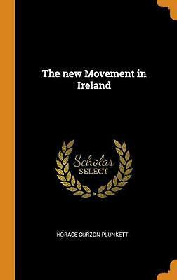 New Movement in Ireland by Horace Curzon Plunkett Hardcover Book Free Shipping!