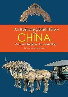 An Illustrated Brief History of China: Culture, Religion, Art, Invention: By ...