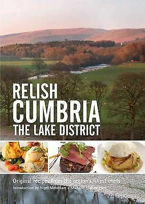 (Good)-Relish Cumbria - The Lake District: Original Recipes from the Regions Fin