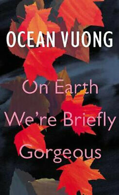 NEW On Earth We're Briefly Gorgeous By Ocean Vuong Hardcover Free Shipping
